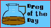 Dreg of the Day